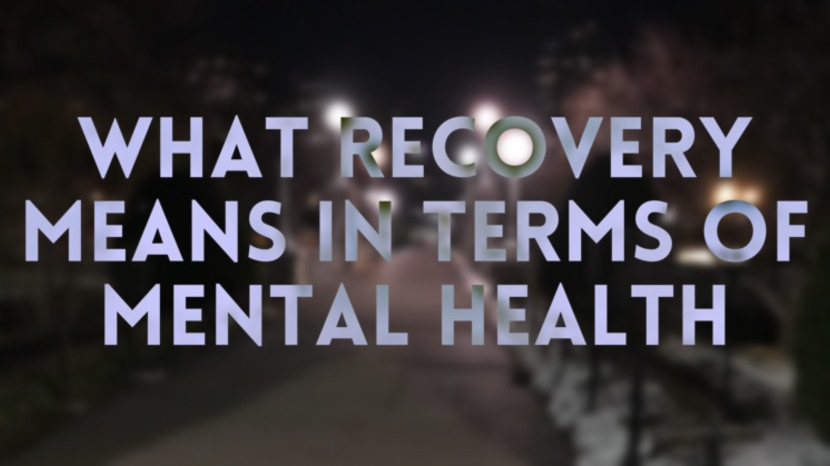 What Recovery Means in Terms of Mental Health