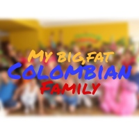 My Big Fat Colombian Family