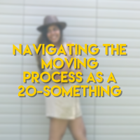 Navigating The Moving Process as a 20-Something
